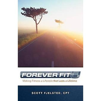 Foreverfitu macht Fitness einen Lebensstil, der ein Leben lang durch Fjelsted Cpt & Scott hält