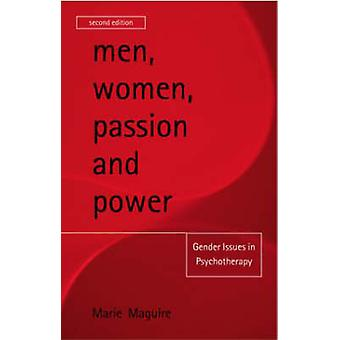 Men Women Passion and Power Gender Issues in Psychotherapy by Maguire & Marie