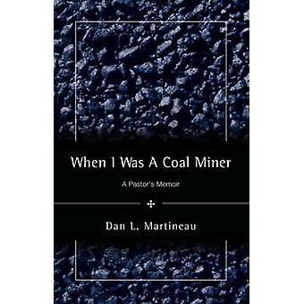 När jag var en kolgruva av Martineau & Dan & L