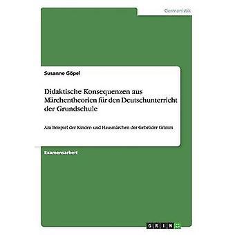 Didaktische Konsequenzen aus Mrchentheorien fr The Deutschunterricht der Grundschule af Gpel & Susanne