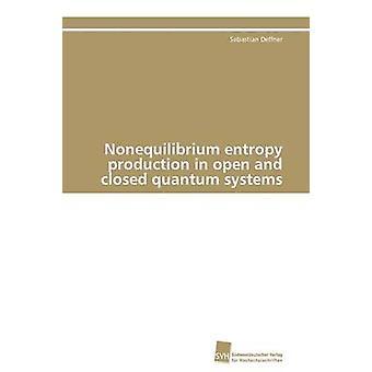 Oppositely Entropie Produktion in offenen und geschlossenen Quantensystemen von Deffner Sebastian
