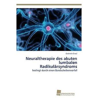 Neuraltherapie des zusätzlich lumbalen Radikulrsyndroms da Graul Gabriele
