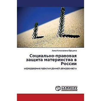 SotsialnoPravovaya Zashchita Materinstva V Rossii by Proshina Anna Nikolaevna