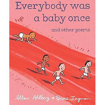 Everybody Was a Baby Once - And Other Poems by Allan Ahlberg - Bruce I