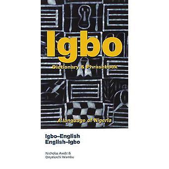 Igbo-English - English-Igbo Dictionary and Phrasebook by Nicholas Awd