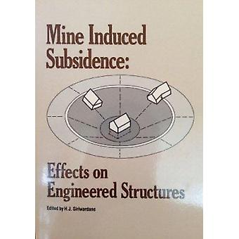 Mine Induced Subsidence - Effects on Engineered Structures - Proceedin