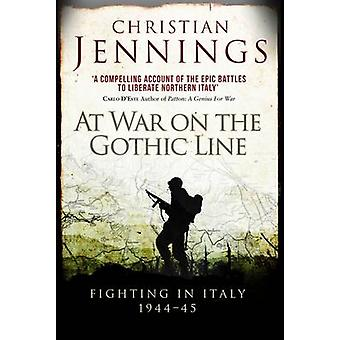 At War on the Gothic Line - Fighting in Italy 1944-45 by Christian Jen