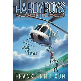 Bound for Danger by Franklin W Dixon - 9781481468312 Book