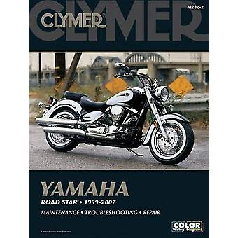 Clymer Yamaha Road Star 99-07 (2nd Revised edition) by Clymer Staff -