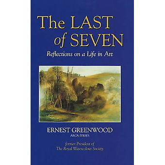 The Last of Seven - - Reflections on a Life in Art - Pt. 1 by Ernest Gre