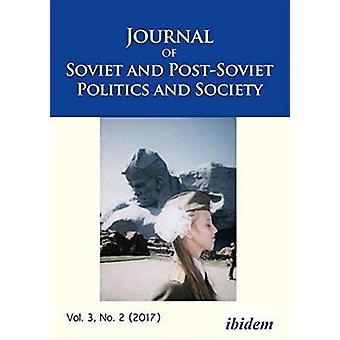 Journal of Soviet and Post-Soviet Politics and Society - 3 -1 (2017) by