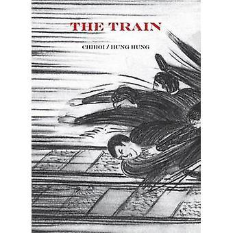 The Train by Chihoi - Hung Hung - Steve Bradbury - 9781894994880 Book