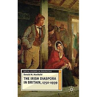 Irish Diaspora in Britain 17501939 by Donald M MacRaild