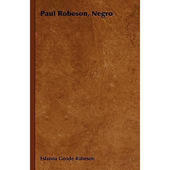 Paul Robeson Negro by Robeson & Eslanda Goode