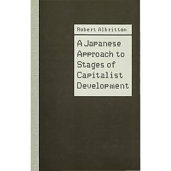 Japanese Approach to Stages of Capitalist Development by Albritton & Robert Associate Professor