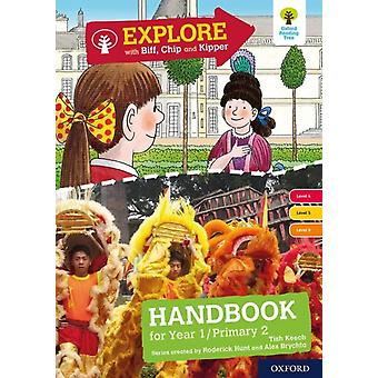 Oxford Reading Tree Explore with Biff Chip and Kipper Levels 4 to 6 Year 1P2 Handbook by Tish Keech & Roderick Hunt