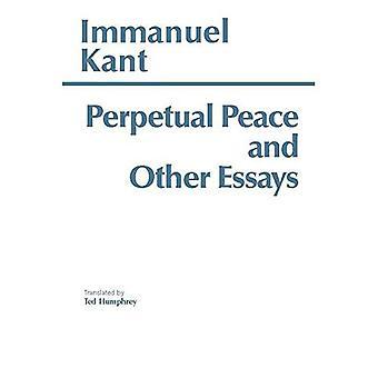 Perpetual Peace: A Philosophical Essay (HPC Classics Series)