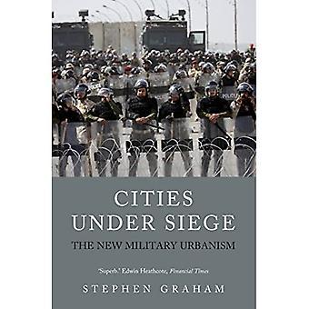 Steden onder beleg: De nieuwe militaire stedenbouw