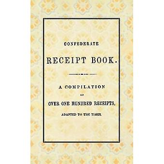Confederate Receipt Book by West &. Johnston & Publishers