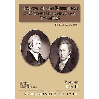 History of The Expedition of Captains Lewis and Clark Volume 1 by Allen & Paul