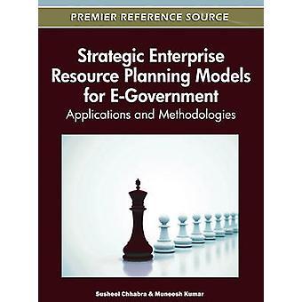 Strategic Enterprise Resource Planning Models for EGovernment Applications and Methodologies by Chhabra & Susheel