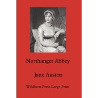 Northanger Abbey by Austen & Jane