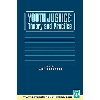 Youth Justice Theory  Practice by Pickford & Jane