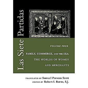 Las Siete Partidas: v. 4: Famiglia, commercio e mare: I mondi delle donne e dei commercianti (Middle Ages Series)
