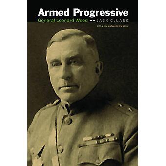 Armed Progressive General Leonard Wood by Lane & Jack C