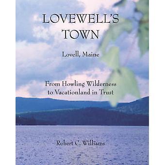 Lovewells Town by Williams & Robert C.