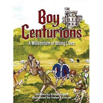 Boy Centurions A Millennium of Young Lives by Hogan & Brian