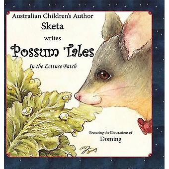 Possum Tales ...in the Lettuce Patch by SKETA