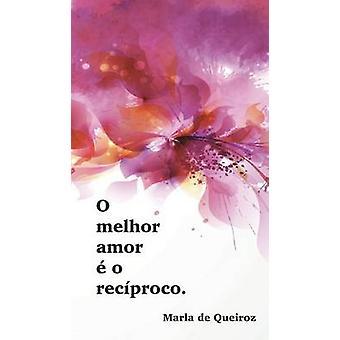 Caderno 1  o melhor amor  o recproco by Queiroz & Marla de