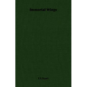 Immortal Wings by F.S.Stuart