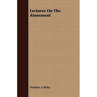 Lectures On The Atonement by Birks & Herbert. A