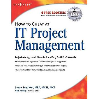How to Cheat at IT Project Management by Snedaker