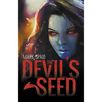 The Devils Seed by Spaid & Mark