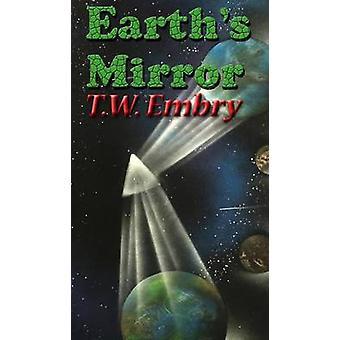 Earths Mirror by Embry & T.W.