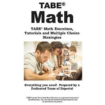 TABE Math TABE Math Exercises  Tutorials and Multiple Choice Strategies by Complete Test Preparation Inc.