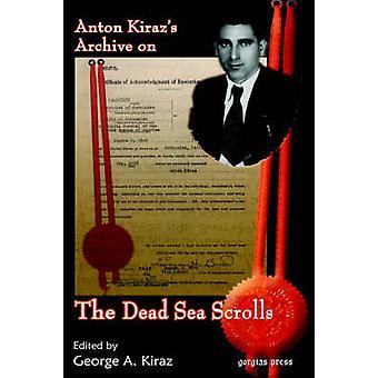 Anton Kirazs Archive on the Dead Sea Scrolls by Kiraz & George Anton