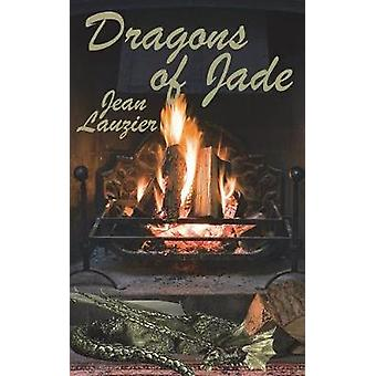 Dragons of Jade by Lauzier & Jean