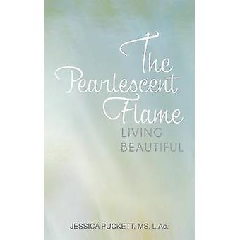 The Pearlescent Flame Living Beautiful by Puckett & Jessica