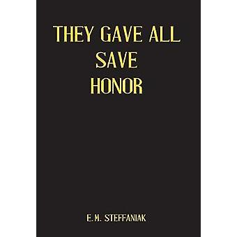They Gave All Save Honor by Steffaniak & E M