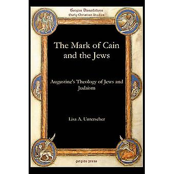 The Mark of Cain and the Jews by Unterseher & Lisa A.