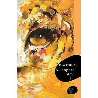 A Leopard Am I by Pallares & Pilar