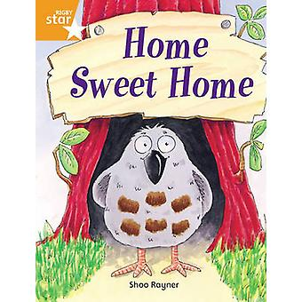 Rigby Star Independent Orange Reader 3 - Home Sweet Home by Shoo Rayne