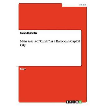 Main Assets of Cardiff as a European Capital City by Roland Scheller