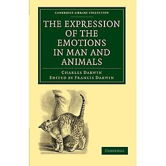 The Expression of the Emotions in Man and Animals (Cambridge Library Collection - Darwin, Evolution and Genetics)