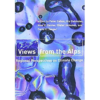 Views from the Alps - Regional Perspectives on Climate Change by Peter