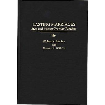 Lasting Marriages - Men and Women Growing Together by Richard A. Macke